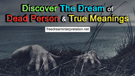 Discover The Dream Of Dead Person And True Meanings