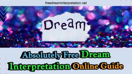 Absolutely Free Dream Interpretation Online Guide