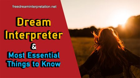 Dream Interpreter And Most Essential Things To Know