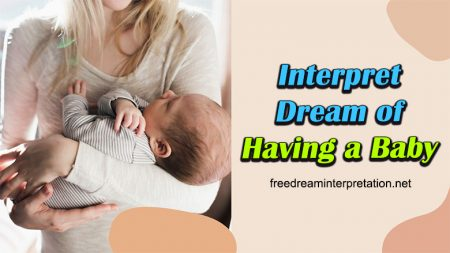 Interpret Dream Of Having A Baby