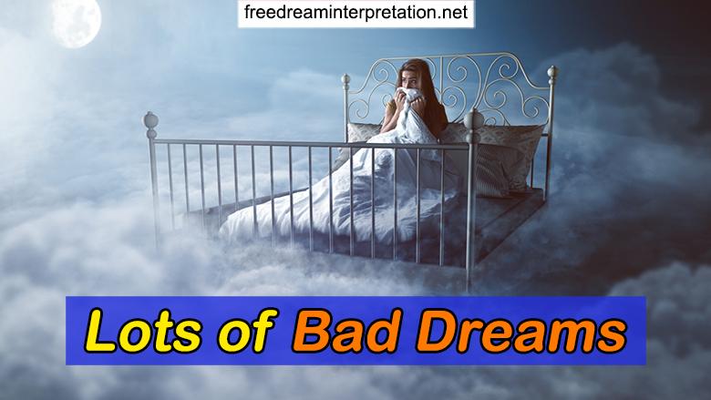 Lots of Bad Dreams