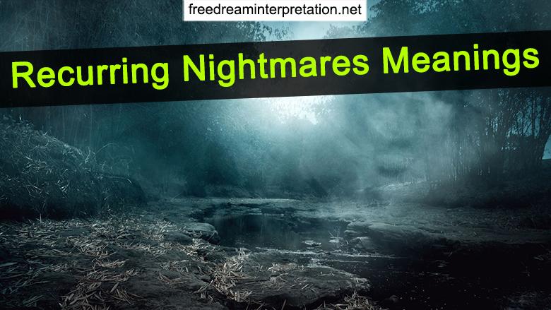 Recurring Nightmares Meanings