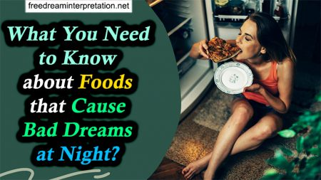 What You Need to Know about Foods that Cause Bad Dreams at Night?
