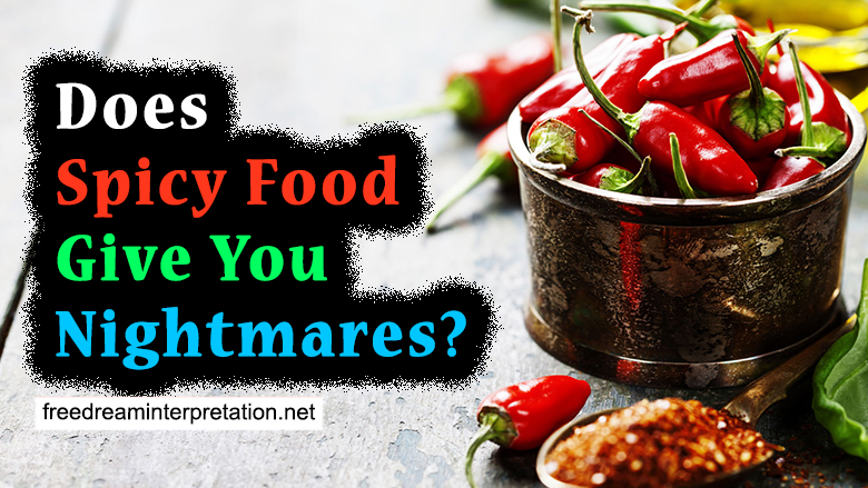 Does Spicy Food Give You Nightmares?