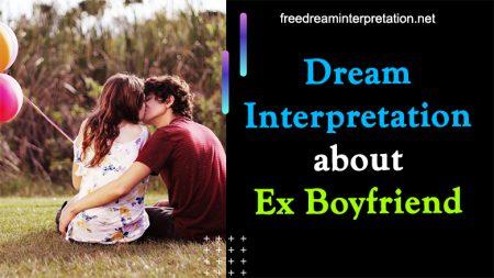 Dream Interpretation About Ex Boyfriend