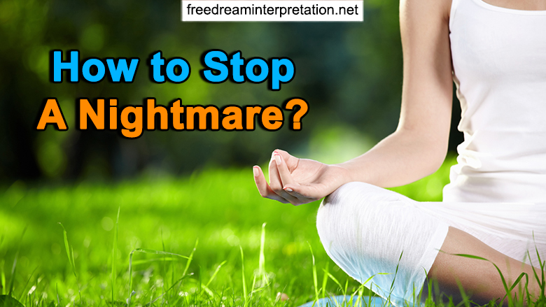 How To Stop A Nightmare?