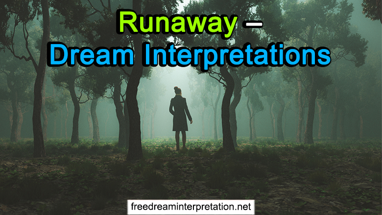 Runaway – Dream Interpretations