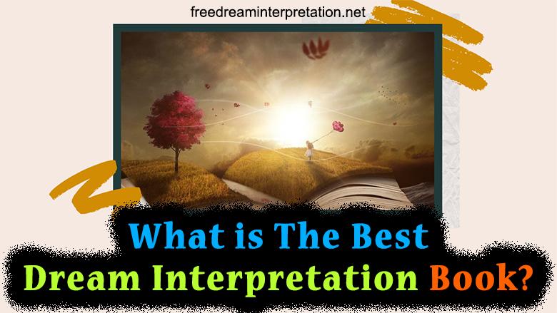 What Is The Best Dream Interpretation Book?